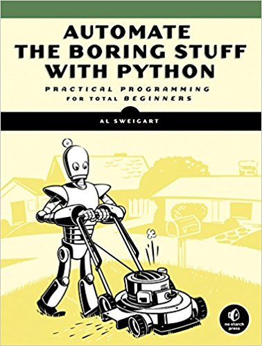 Automate the Boring Stuff With Python + Al Sweigart