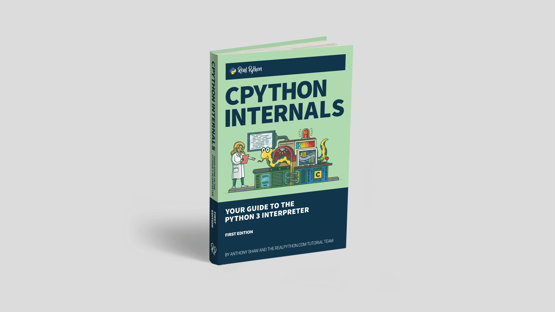 CPython Internals: Your Guide to the Python 3 Interpreter