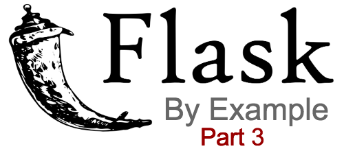 Flask by example part 3