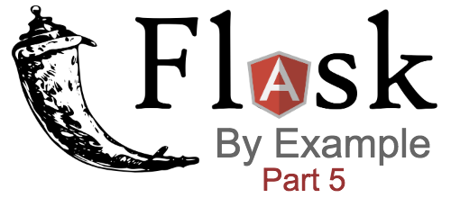 Flask by example part 5