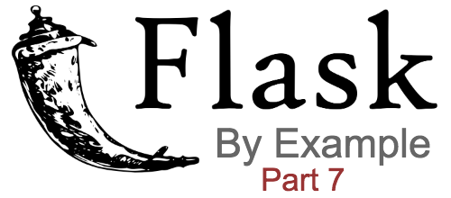 Flask by example part 7