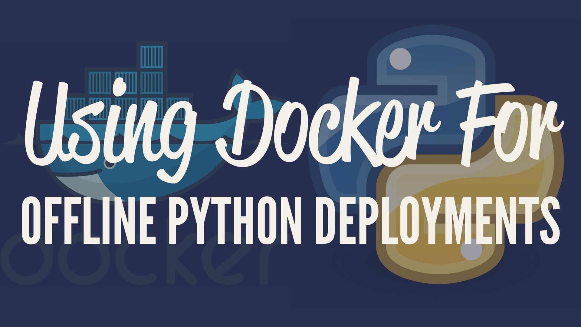 Using Docker for Offline Python Deployments