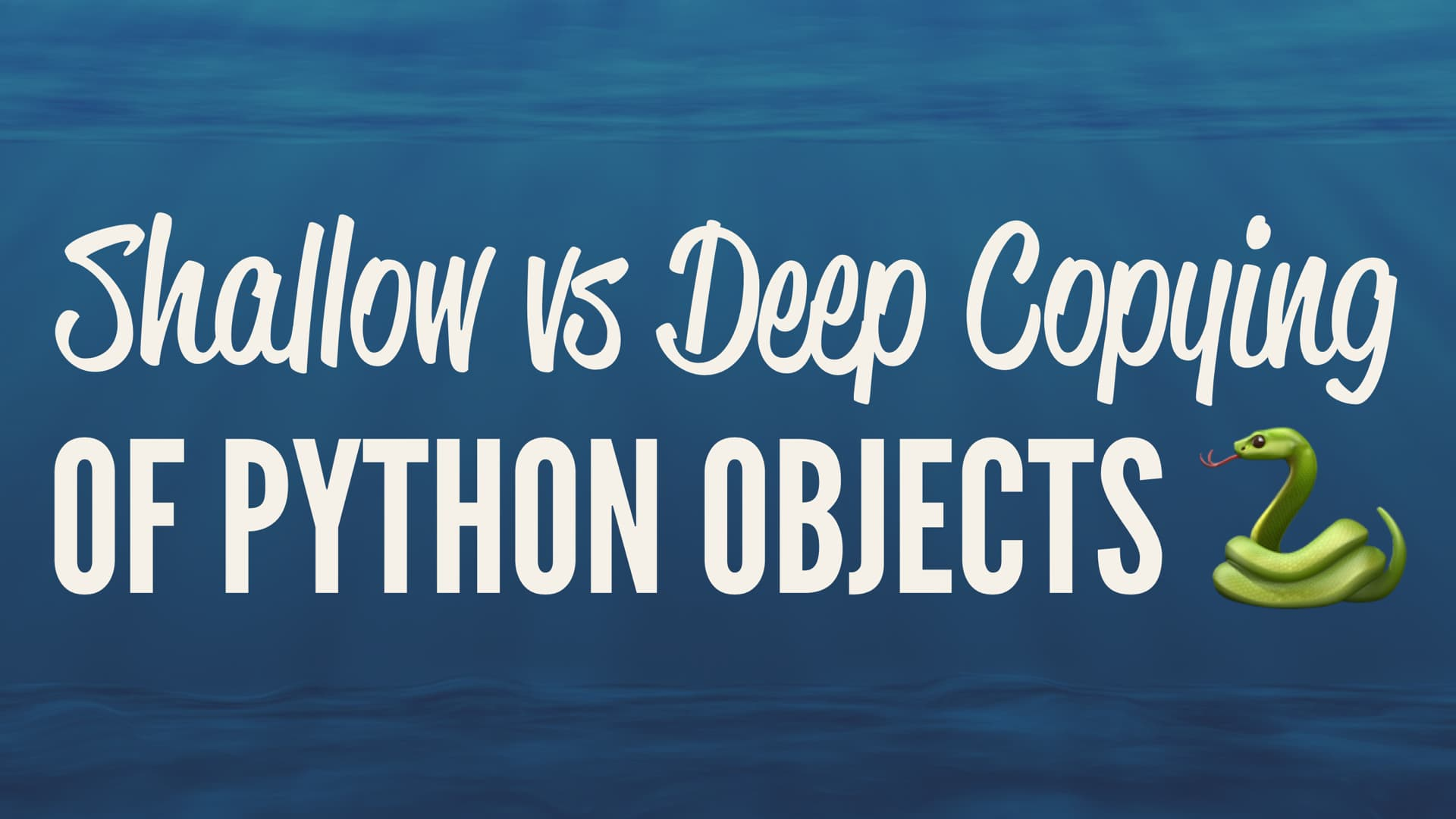 Shallow vs Deep Copies in Python