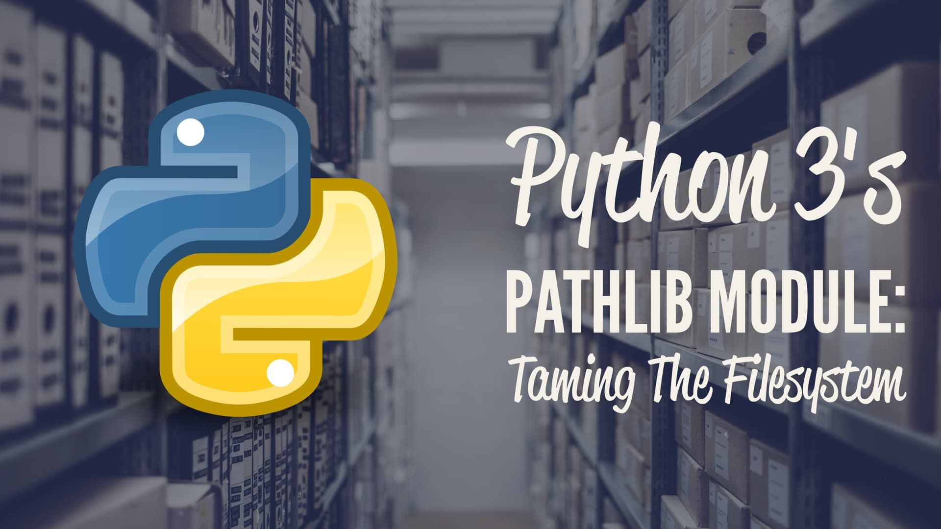 "Python 3 ""pathlib"" Module: Taming The Filesystem"