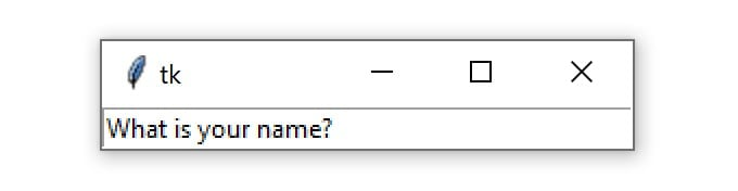"A Tkinter window containing an Entry widget with the text ""What is your name?"""